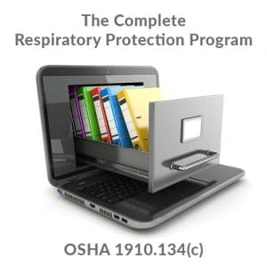 Complete OSHA Respiratory Protection Program 29 CFR 1910.134